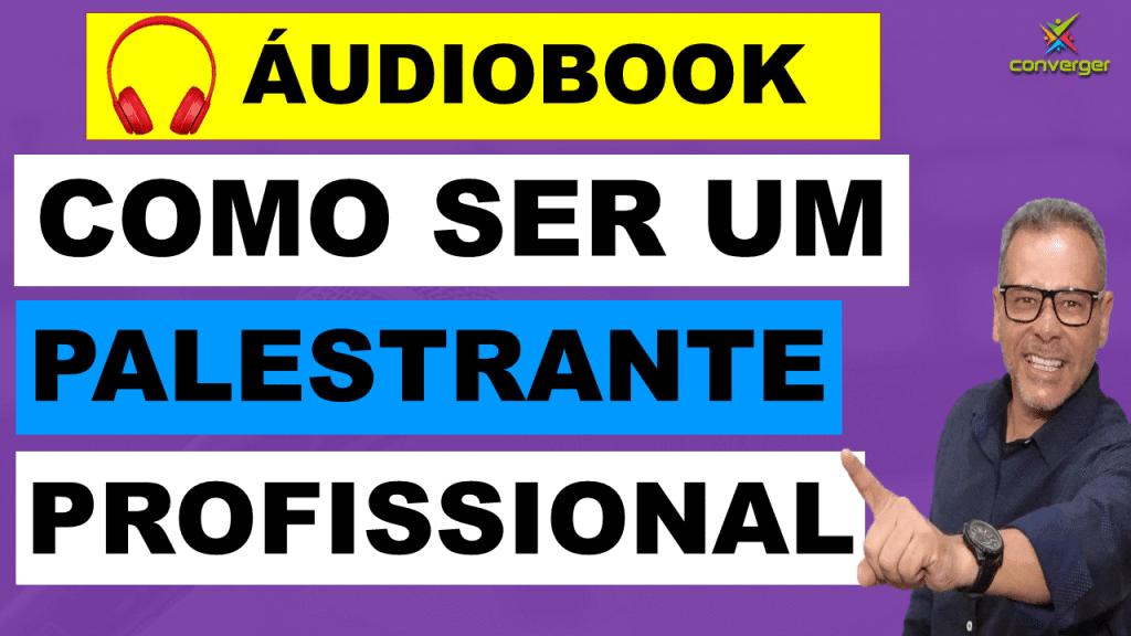 audiobook seja uma palestrante profissional  1024x576 - Como ser um palestrante profissional