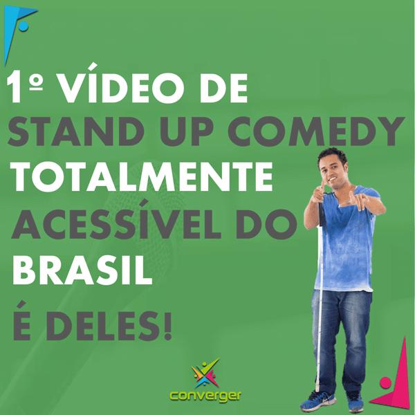 Já está no ar o 1º vídeo de Stand up Comedy totalmente acessível do Brasil - 1º vídeo de Stand up Comedy totalmente acessível do Brasil