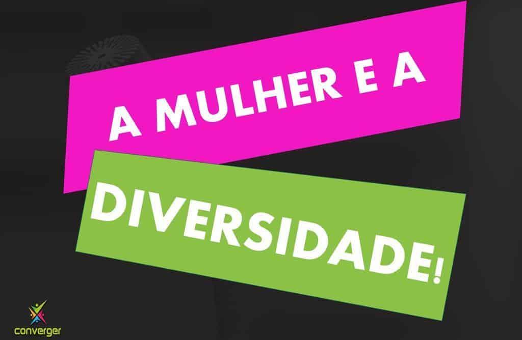 A MULHER E A DIVERSIDADE  - A MULHER E A DIVERSIDADE