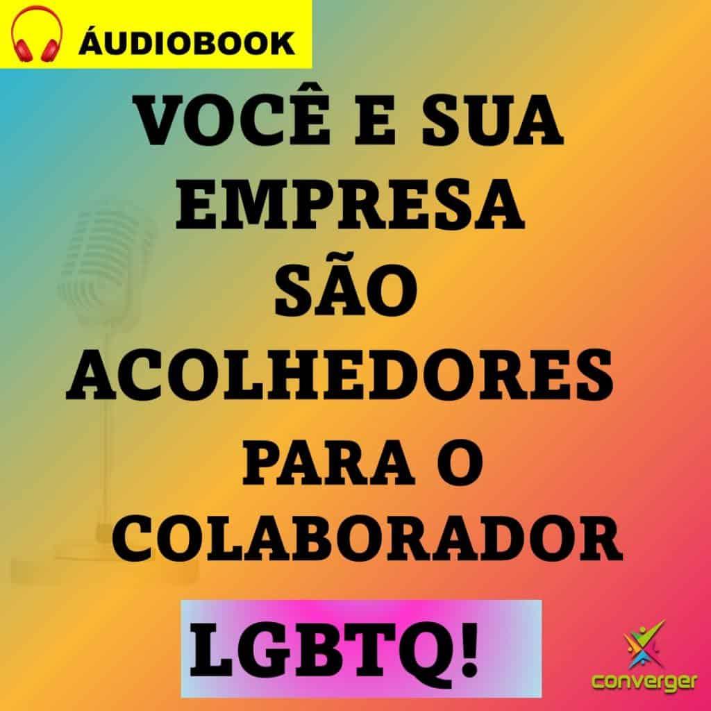 Voce e sua empresa sao acolhedores para o colaborador LGBT AUDIO BOOK 1024x1024 - Você e sua empresa são acolhedores para o colaborador LGBTQ?